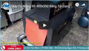 Máy có màng BS 400 x 350 băng tải dạng lưới
