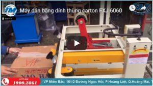 Video máy dán bằng dính thùng carton FXJ 6060