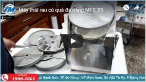 Video Máy thái rau củ quả đa năng MFC 23