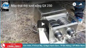 Video Máy thái thịt tươi sống QX 250